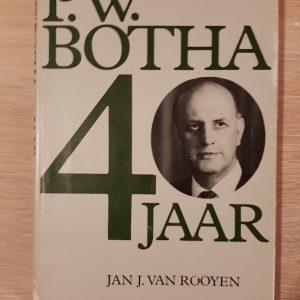 PW_Botha_40_jaar_van_rooyen