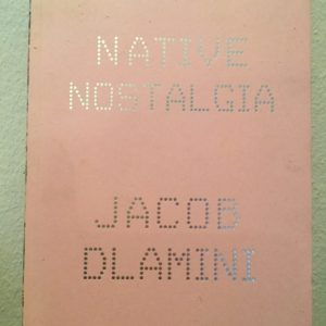 Native_Nostalgia_Jacob_Dlamini