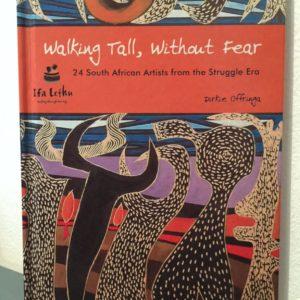 Walking_Tall_Without_Fear_Artists_Struggle_Dirkie_Offringa