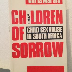 Children_of_Sorrow_Child_Sex_Abuse_in_South_Africa_Chris_Marais