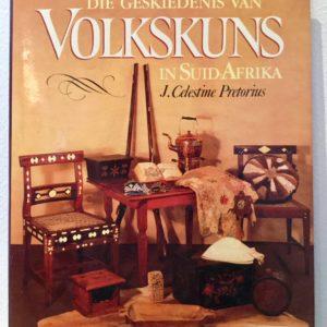 Die_Geskiedenis_van_Volkskuns_in_Suid-Afrika_J_Celestine_Pretorius