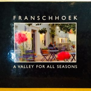 Franschhoek_A_Valley_For_All_Seasons_Jeremy_Browne_Colleen_Goosen