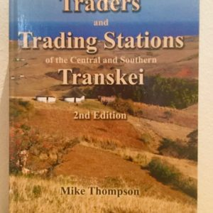 Traders_and_Trading_Stations_of_the_Central_and_Southern_Transkei_Mike_Thompson_Signed