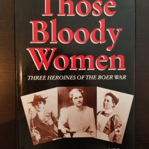 Those_Bloody_Women_Three_Heroines_of_the_Boer_War_Brian_Roberts