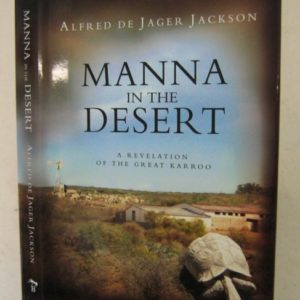 Manna_In_The_Desert_A_Revelation_Of_The_Great_Karroo_Alfred_de_Jager_Jackson