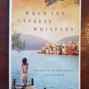 When_The_Cypress_Whispers_Yvette_Manessis_Corporon