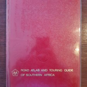 Road Atlas and Touring Guide of Southern Africa – The Automobile Association of South Africa
