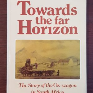 Towards_the_far_Horizon_The_Story_of_the_Ox-wagon_in_South_Africa_Jose_Burman