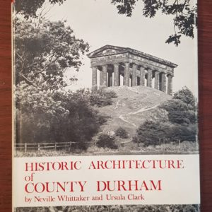 Historic_Architecture_of_County_Durham_Neville_Whittaker_Ursula_Clark