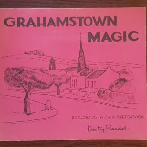 Grahamstown_Magic_Exploring_with_a_Sketchbook_Dorothy_Randell