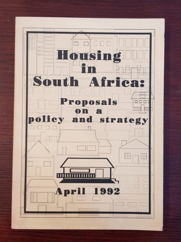 Housing_in_South_Africa_Proposals_on_a_policy_and_strategy_April_1992