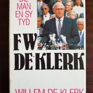 FW_de_Klerk_Die_Man_En_Sy_Tyd
