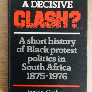 A_decisive_clash-Black_protest_politics_Jackie_Grobler
