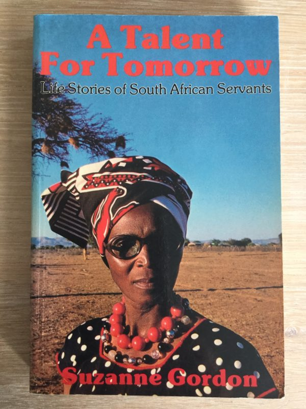 A_Talent_for_Tomorrow_Life_Stories_of_South_African_Servants_Suzanne_Gordon