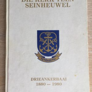Die_Kerk_teen_Seinheuwel_Drieankerbaai_1880-1980_Etienne_Malan