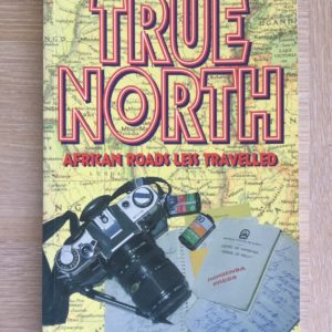 True_North_African_Roads_Less_Travelled_Hamilton_Wende