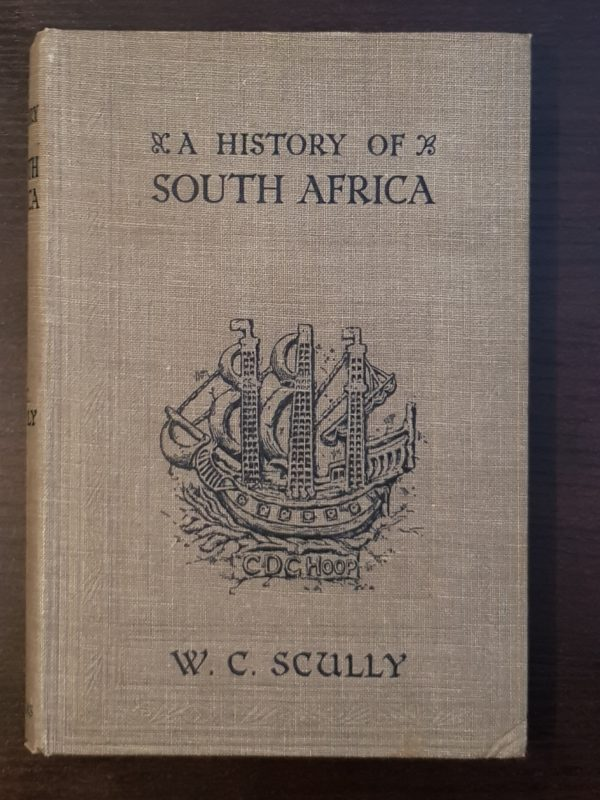 A History of South Africa: From the Earliest Days to Union - William Charles Scully