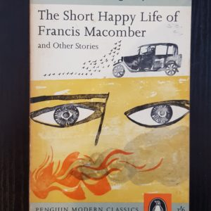 The Short Happy Life of Francis Macomber...and Other Stories - Ernest Hemingway
