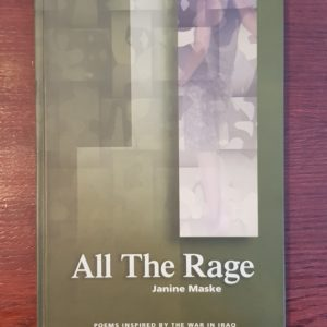 All The Rage: Poems inspired by the war in Iraq - Janine Maske