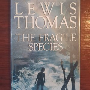 The Fragile Species - Lewis Thomas