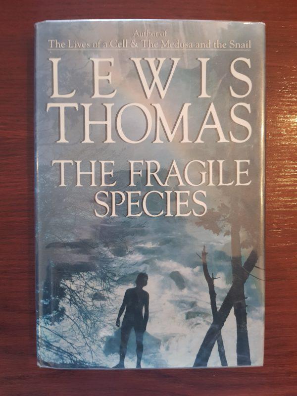 The Fragile Species - Lewis Thomas