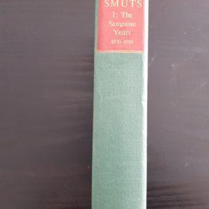 Smuts I: The Sanguine Years 1870-1919 - W.K. Hancock