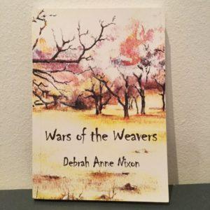 Wars of the Weavers: A Memoir - Debrah Anne Nixon (Signed and inscribed)