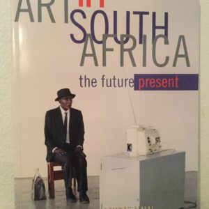 Art in South Africa: the future present - Sue Williamson & Ashraf Jamal