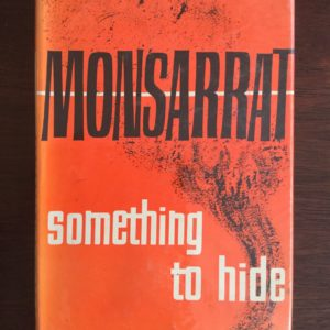 something_too_hide_monsarrat