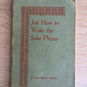 just_how_to_wake_the_solar_plexus_elizabeth_towne