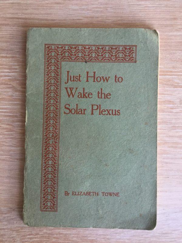 just_how_to_wake_the_solar_plexus_elizabeth_towne